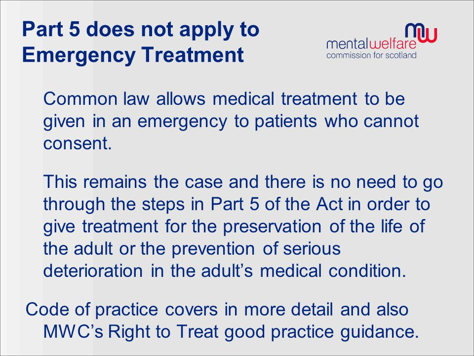 Part 5 does not apply to Emergency Treatment