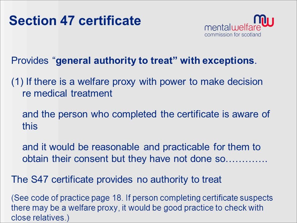 Section 47 certificate Provides general authority to treat with exceptions.