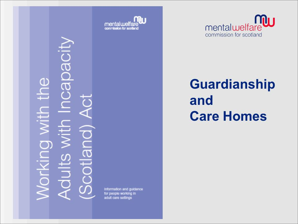 Guardianship and Care Homes