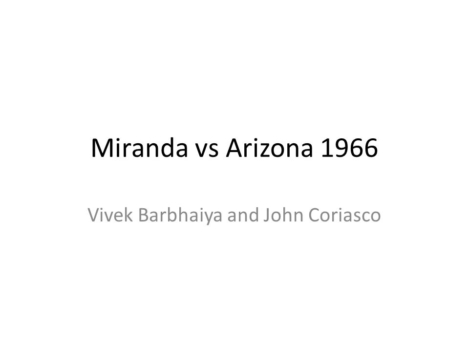 miranda v arizona case brief This activity is based on the landmark supreme court case miranda v arizona participants review a summary of the case, and discuss it with miranda as a foundation, they compare similar cases decided by federal courts of appeals to identify when someone is actually in police custody and is entitled to a miranda warning.
