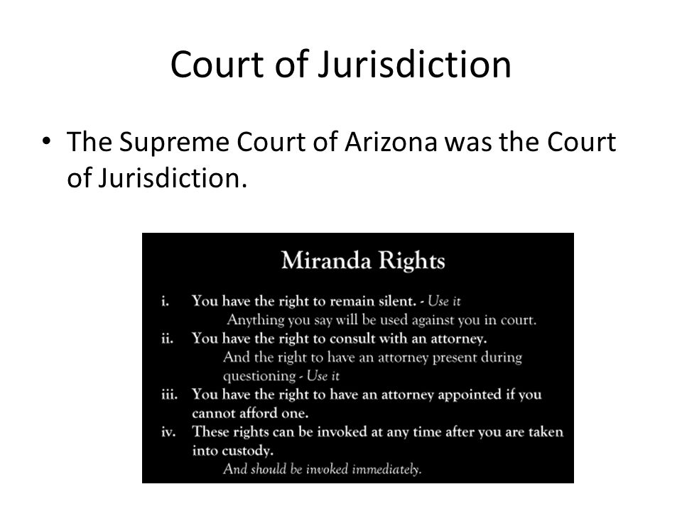 Court of Jurisdiction The Supreme Court of Arizona was the Court of Jurisdiction.