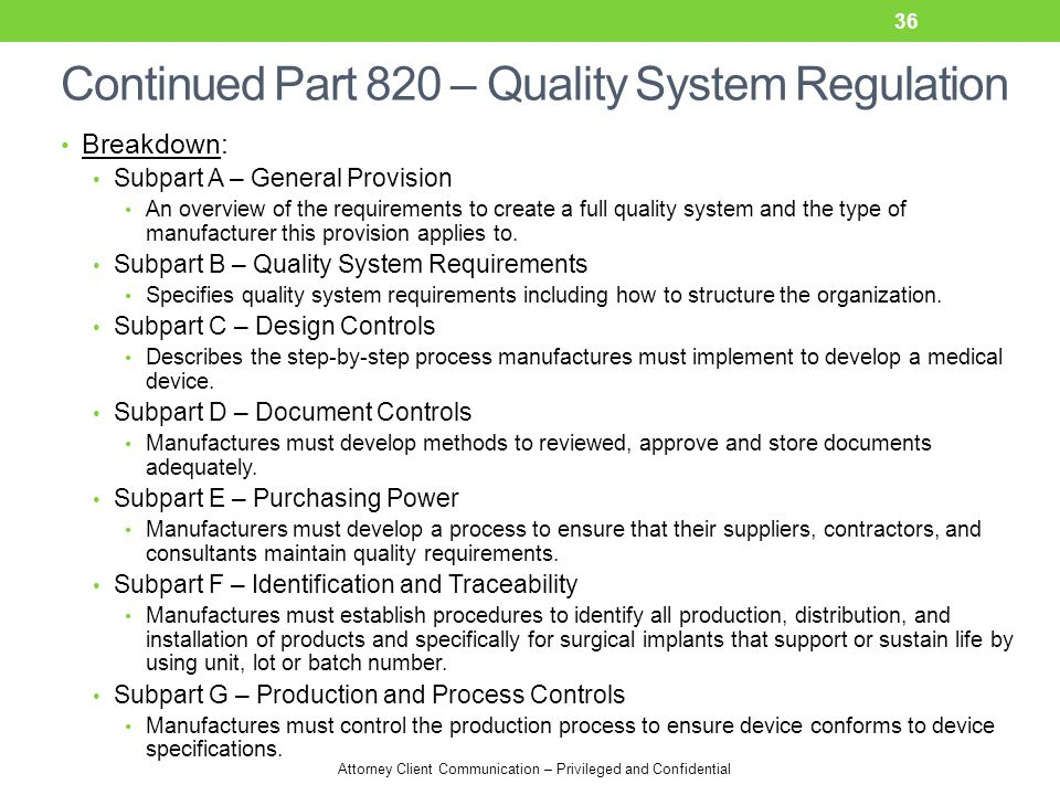 Continued Part 820 – Quality System Regulation