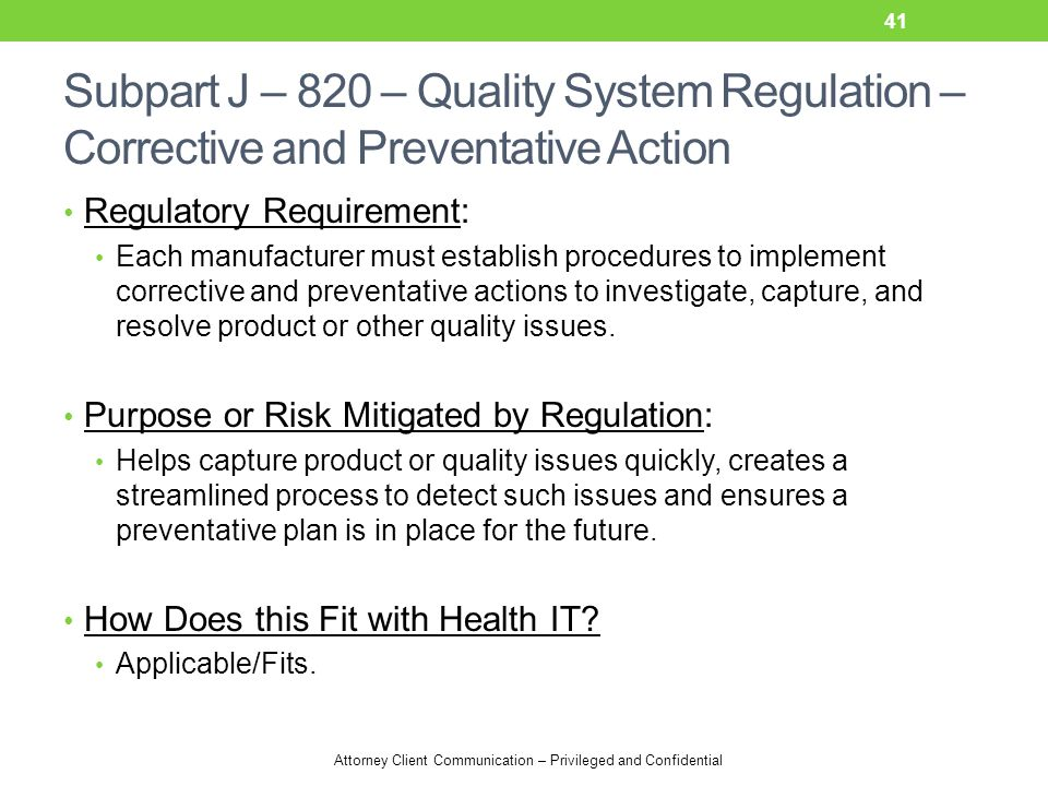 Subpart J – 820 – Quality System Regulation – Corrective and Preventative Action