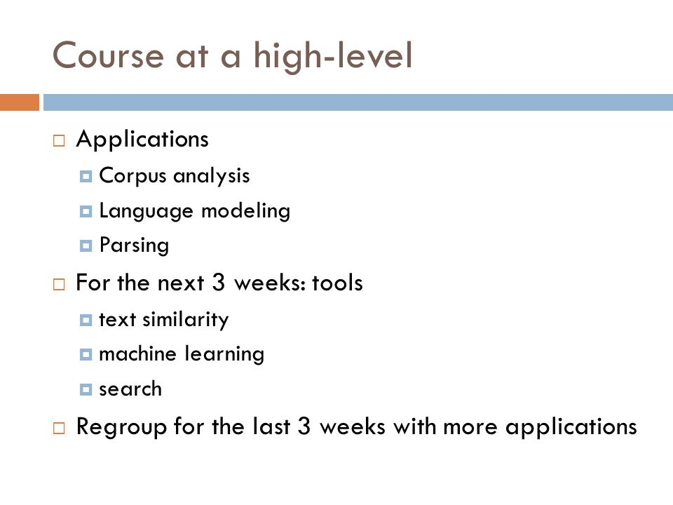 Course at a high-level Applications For the next 3 weeks: tools