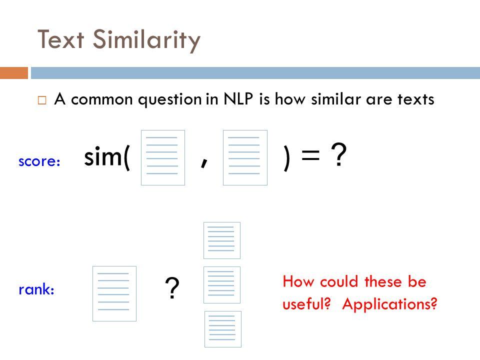 sim( ) = , Text Similarity