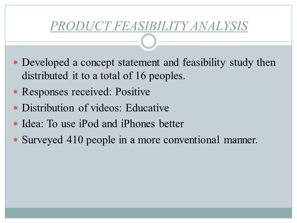 PRODUCT FEASIBILITY ANALYSIS