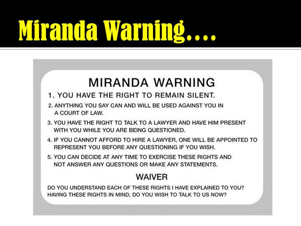 Miranda Warning….