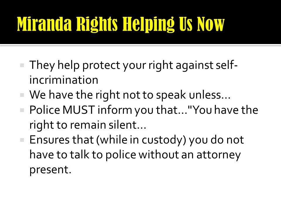 Miranda Rights Helping Us Now