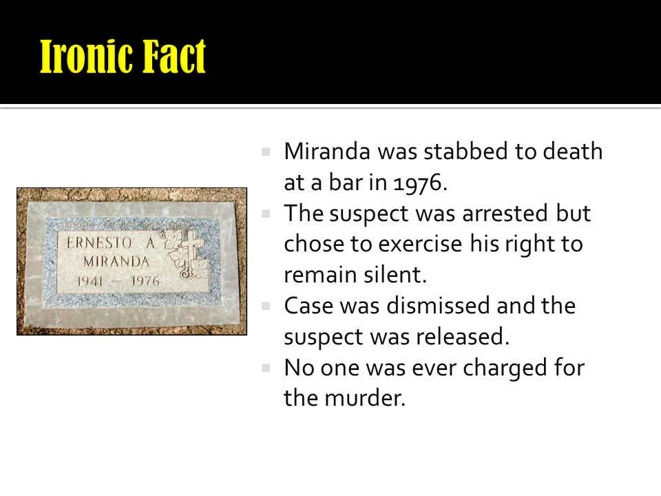 Ironic Fact Miranda was stabbed to death at a bar in 1976.