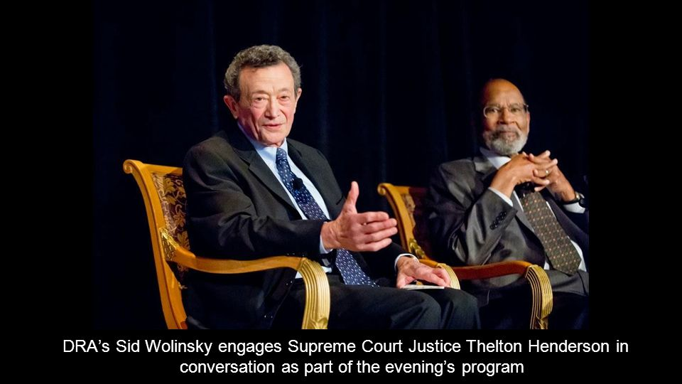DRA's Sid Wolinsky engages Supreme Court Justice Thelton Henderson in conversation as part of the evening's program