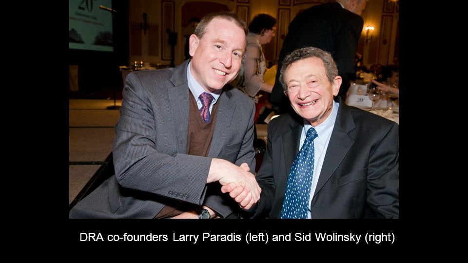 DRA co-founders Larry Paradis (left) and Sid Wolinsky (right)