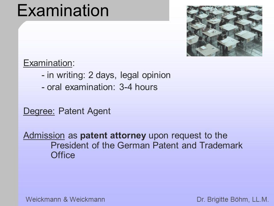 Examination Examination: - in writing: 2 days, legal opinion