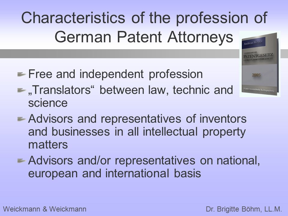 Characteristics of the profession of German Patent Attorneys