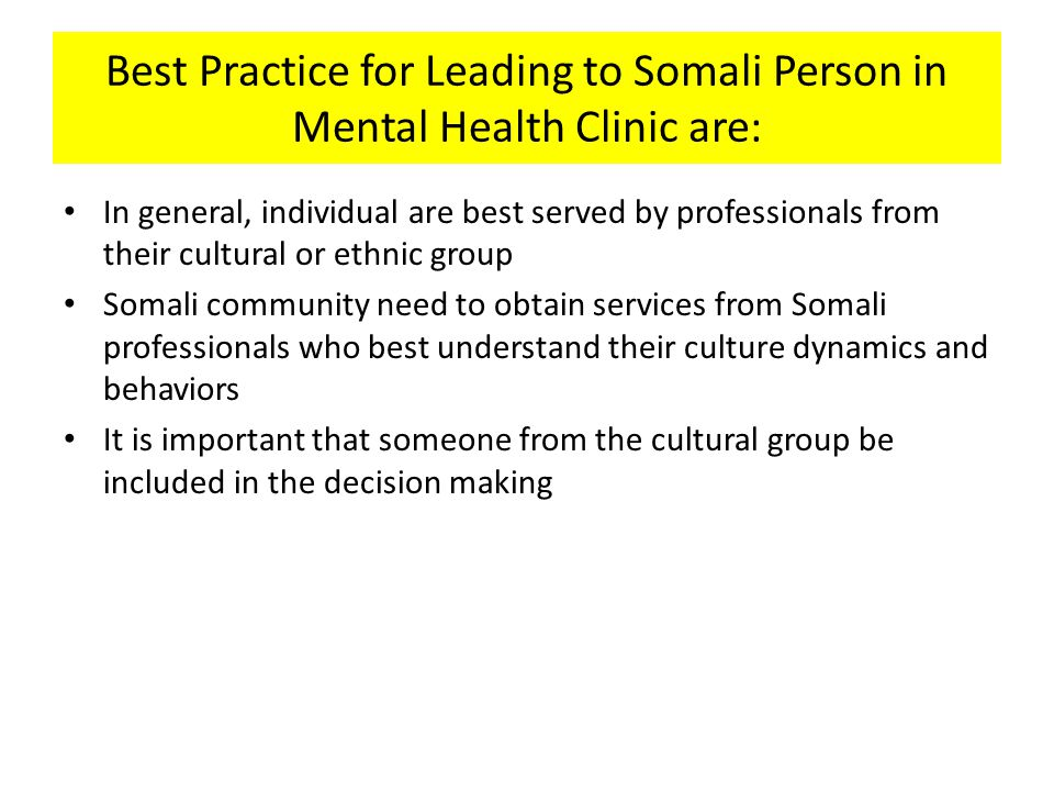 Best Practice for Leading to Somali Person in Mental Health Clinic are: