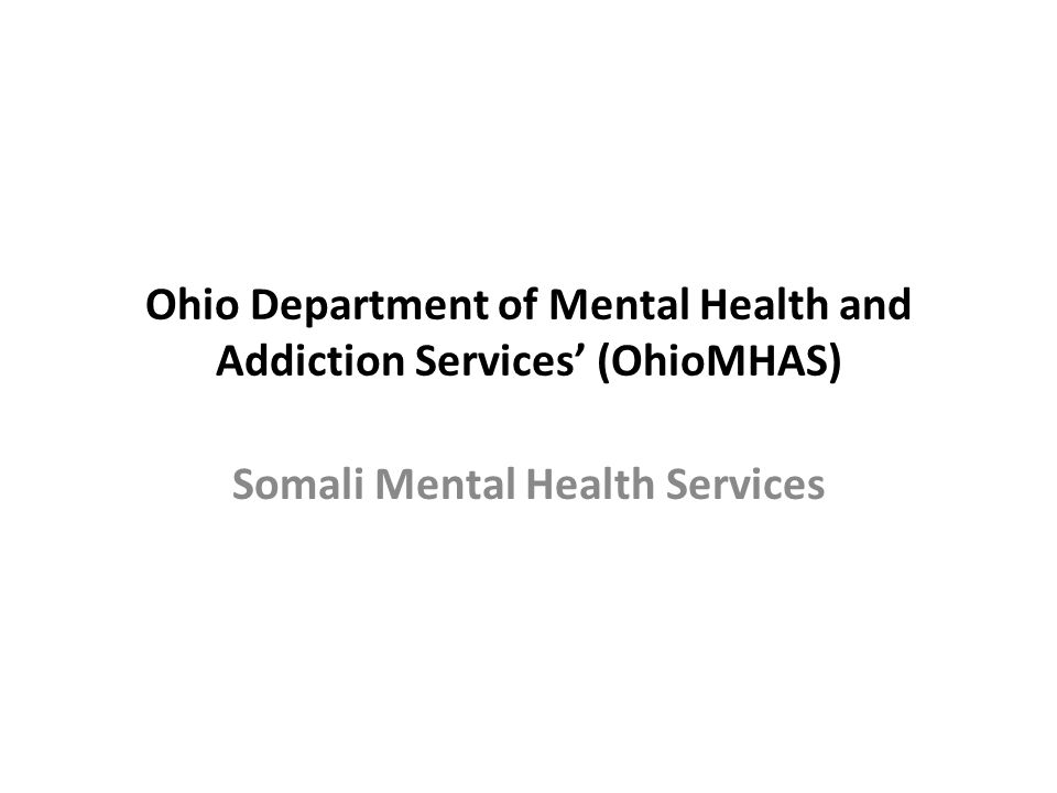 Ohio Department of Mental Health and Addiction Services' (OhioMHAS)