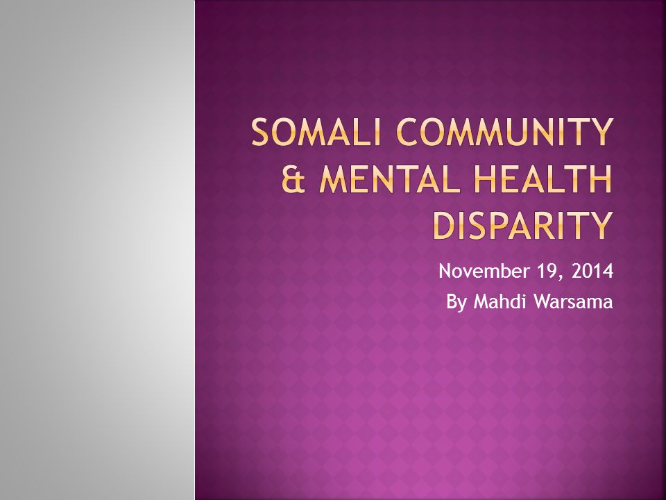 Somali Community & Mental health disparity