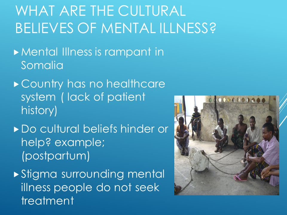 What are the cultural believes of mental illness