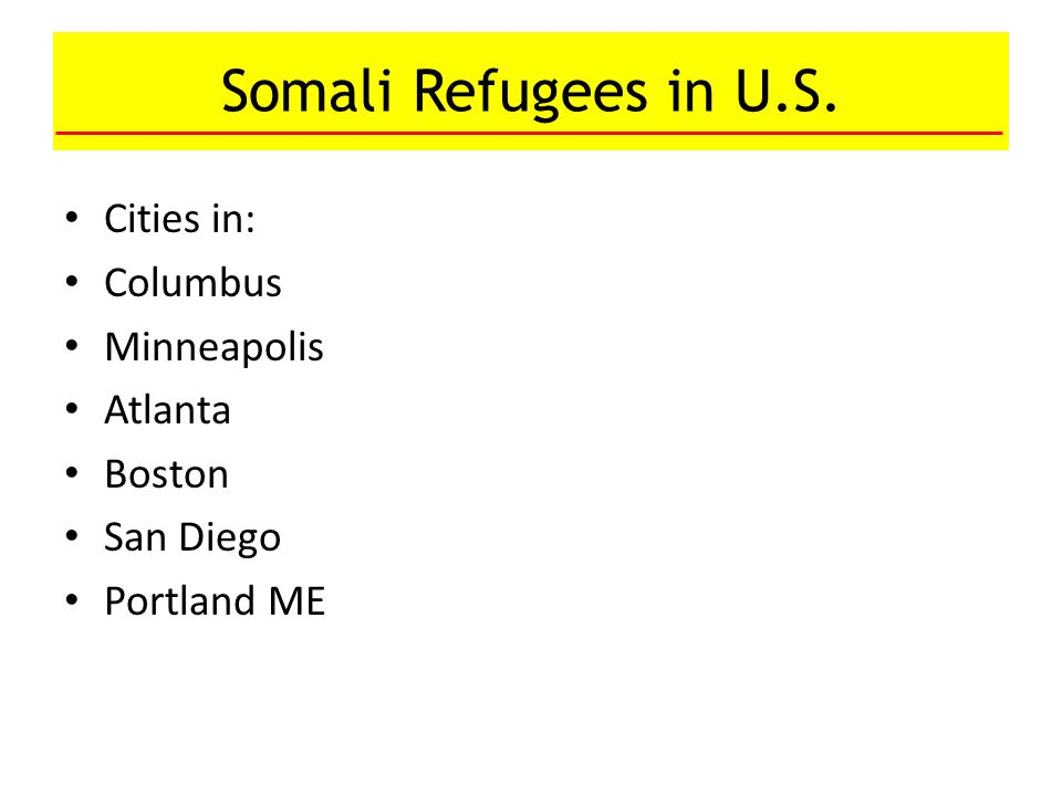 Somali Refugees in U.S. Cities in: Columbus Minneapolis Atlanta Boston