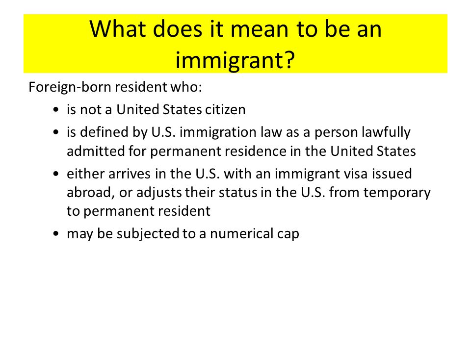 What does it mean to be an immigrant