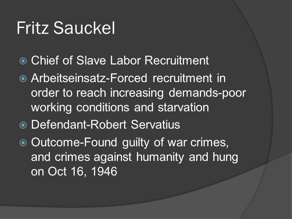 Fritz Sauckel Chief of Slave Labor Recruitment
