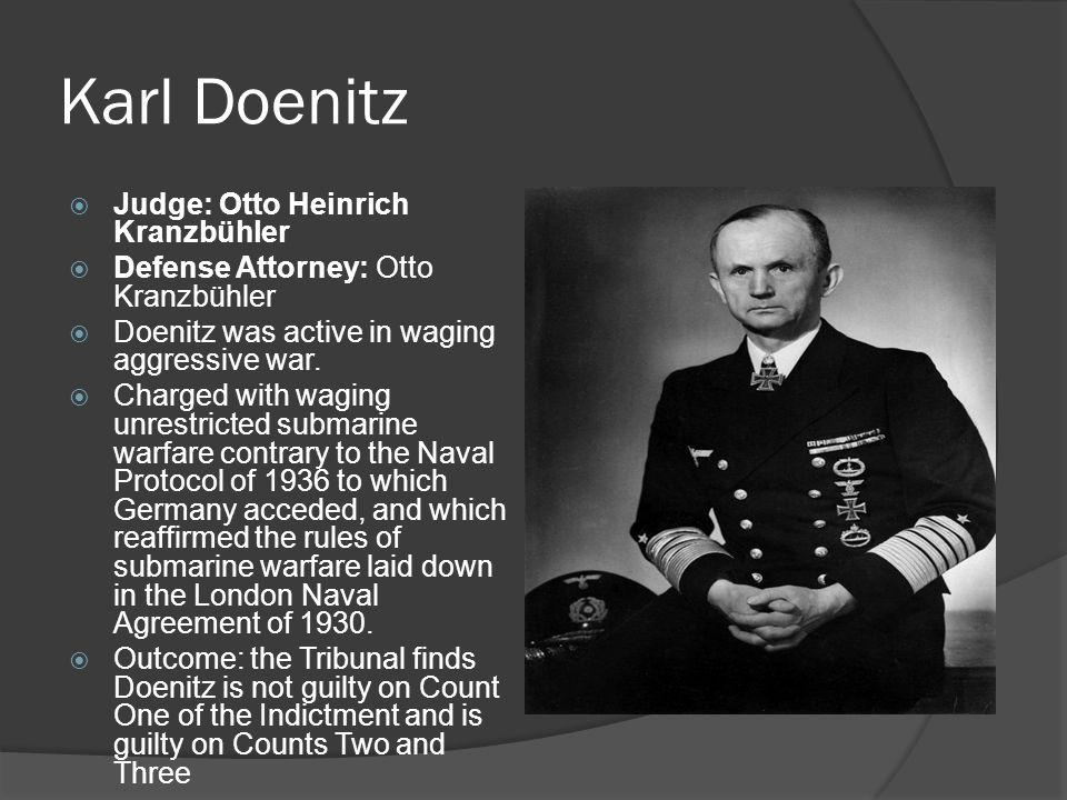 Karl Doenitz Judge: Otto Heinrich Kranzbühler
