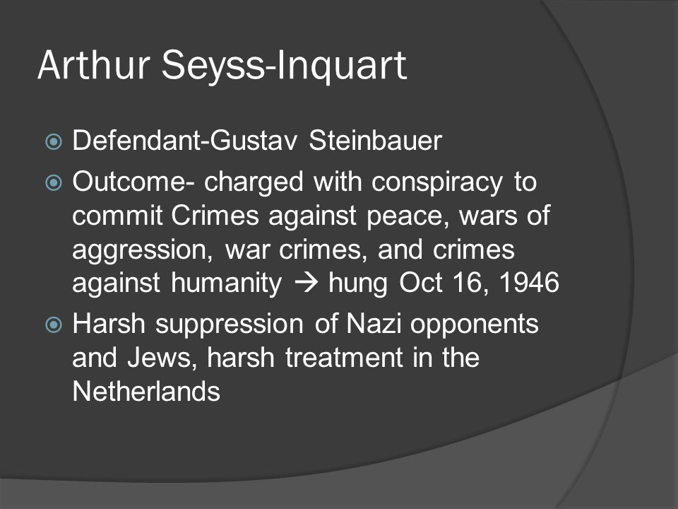 Arthur Seyss-Inquart Defendant-Gustav Steinbauer