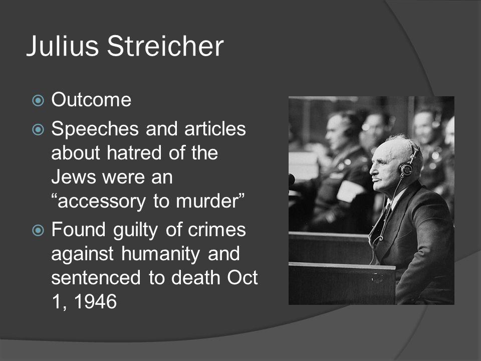 Julius Streicher Outcome