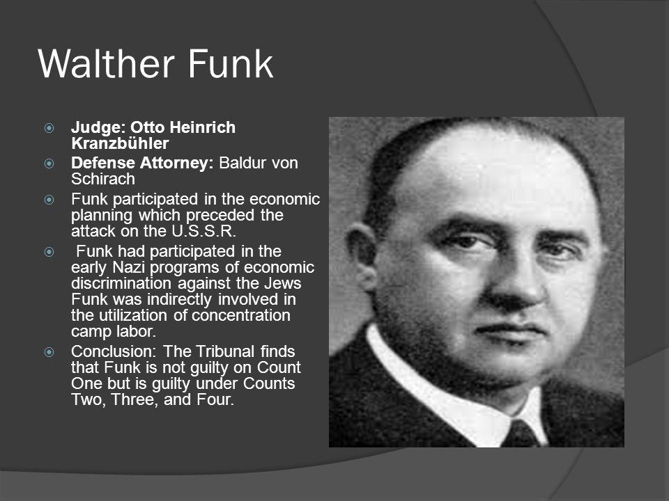 Walther Funk Judge: Otto Heinrich Kranzbühler