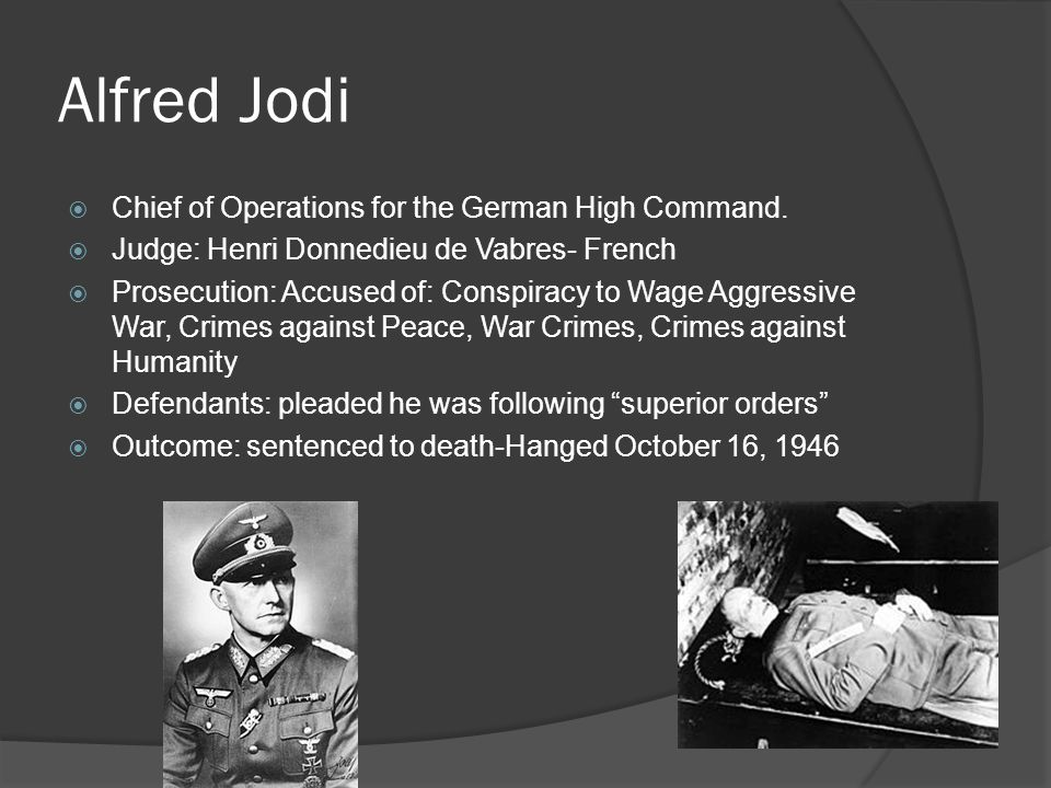 Alfred Jodi Chief of Operations for the German High Command.