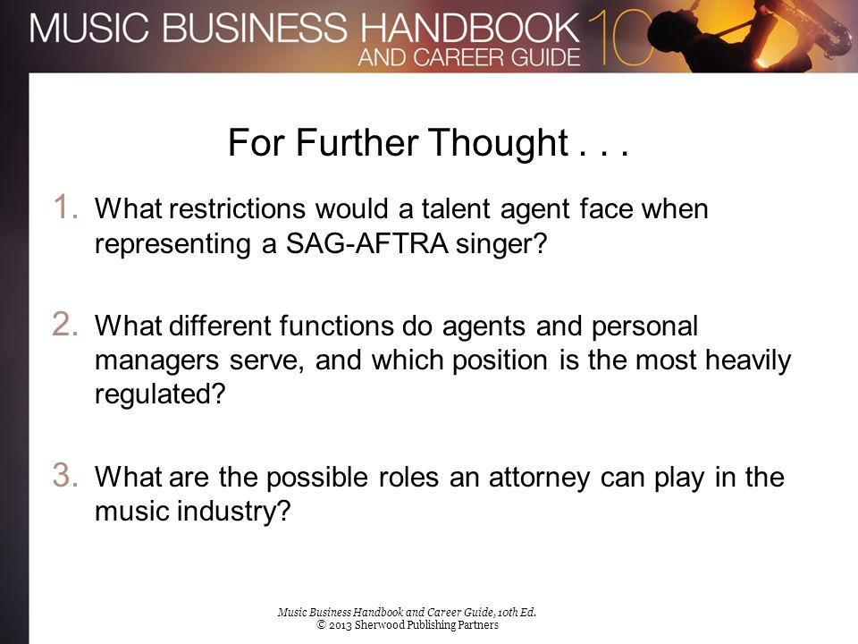 For Further Thought . . . What restrictions would a talent agent face when representing a SAG-AFTRA singer
