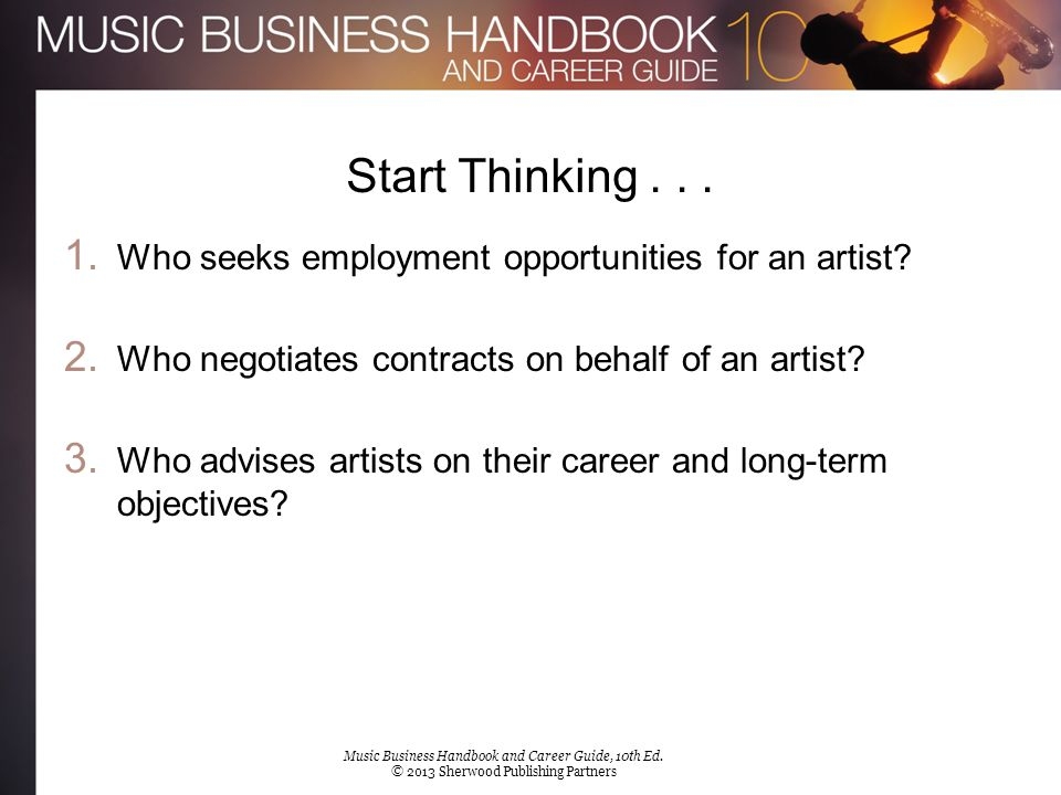 Start Thinking . . . Who seeks employment opportunities for an artist