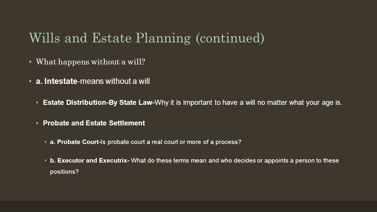 Wills and Estate Planning (continued)
