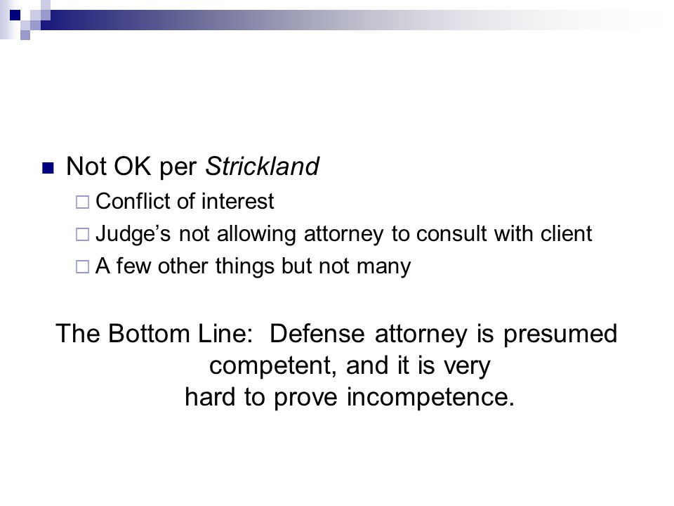 Not OK per Strickland Conflict of interest. Judge's not allowing attorney to consult with client. A few other things but not many.