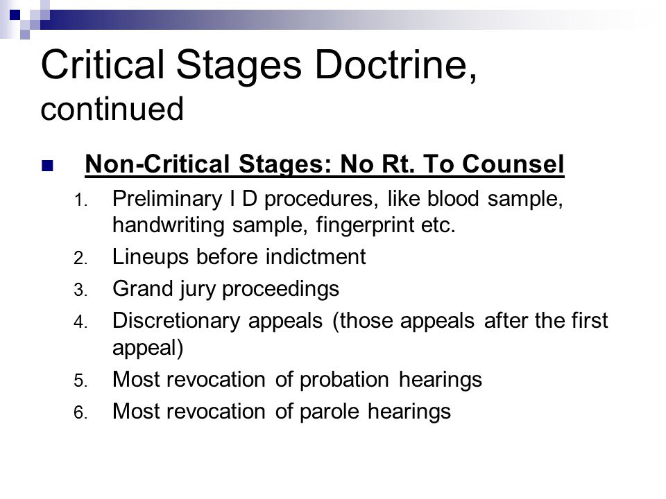 Critical Stages Doctrine, continued
