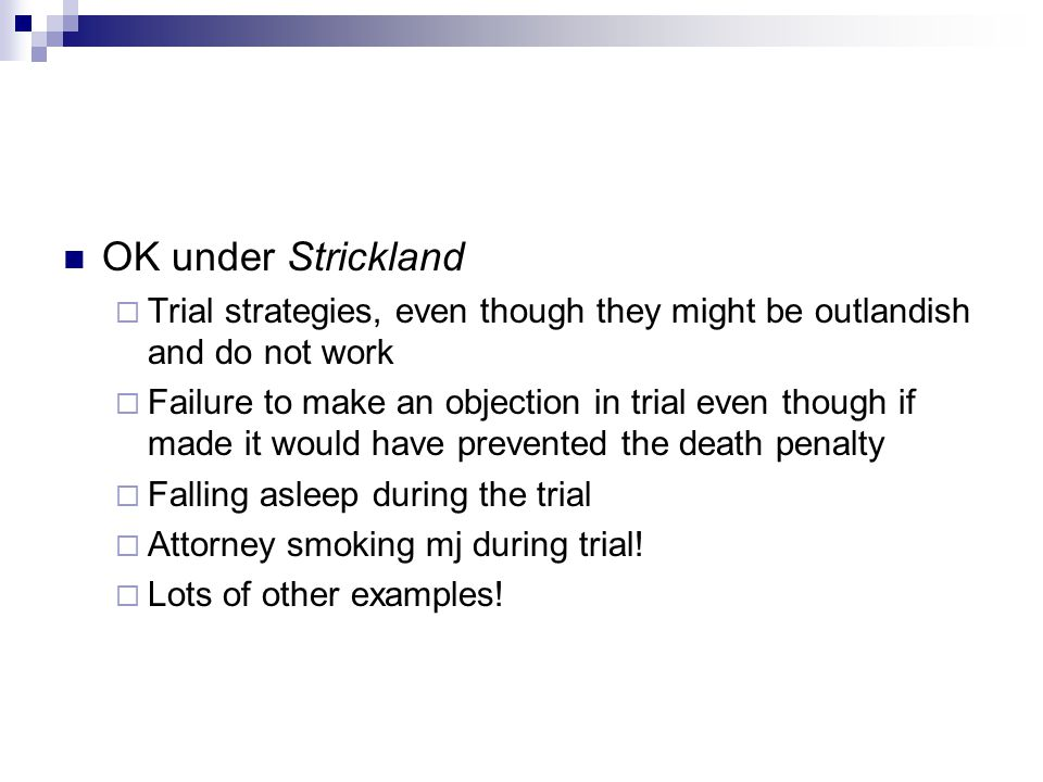 OK under Strickland Trial strategies, even though they might be outlandish and do not work.