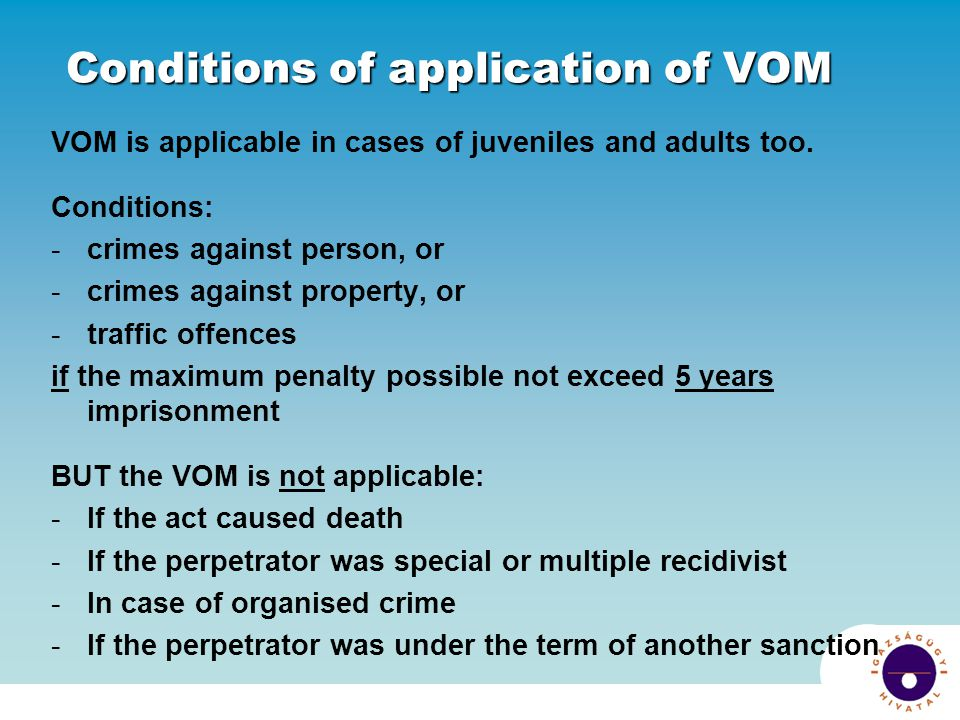 Conditions of application of VOM