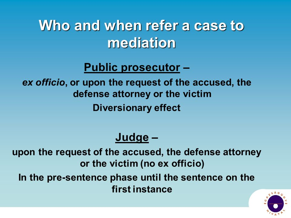 Who and when refer a case to mediation