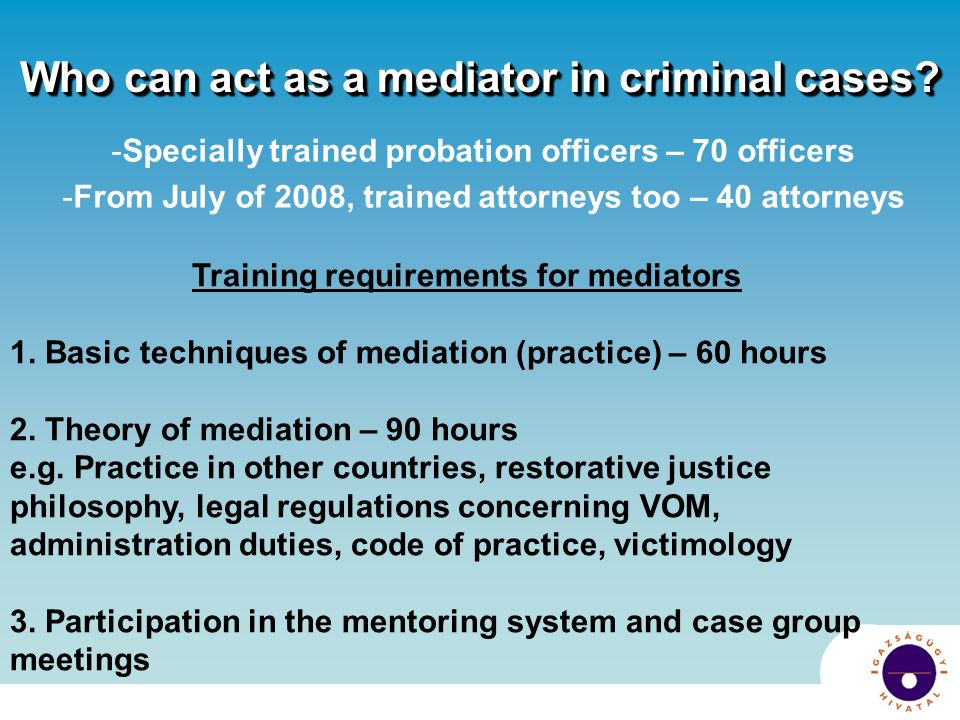 Who can act as a mediator in criminal cases