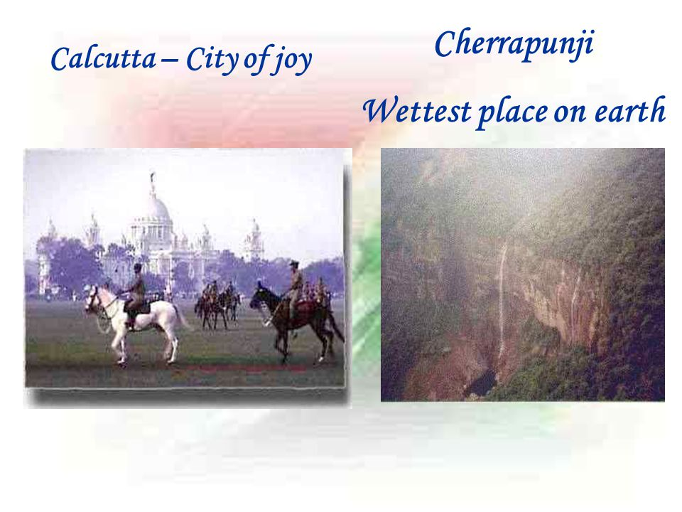 Cherrapunji Wettest place on earth