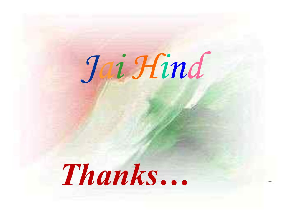 Jai Hind Thanks… -