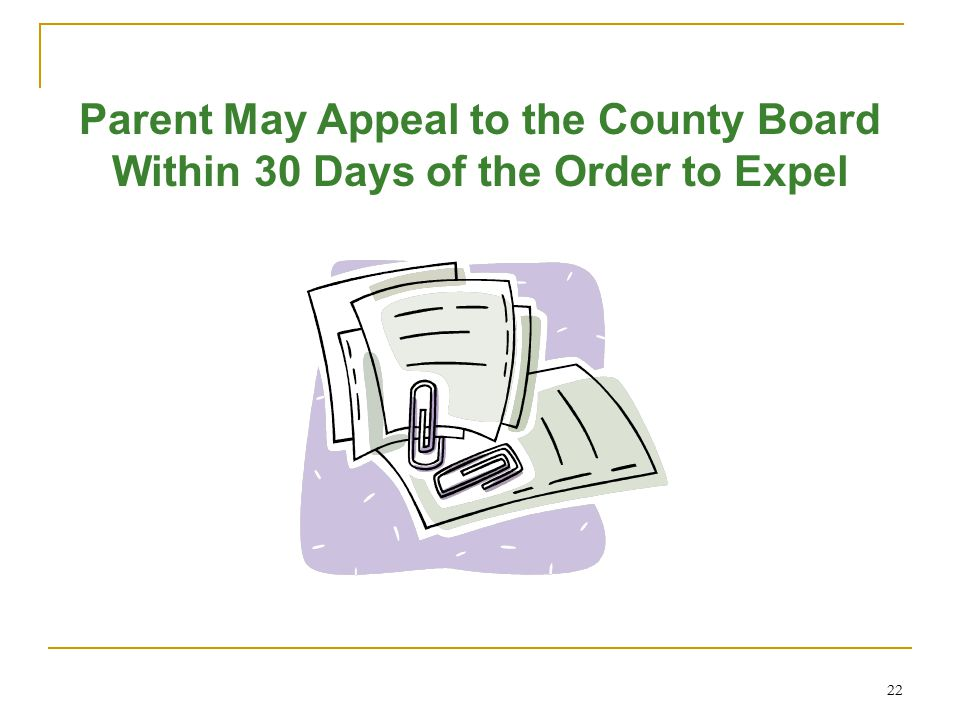 Parent May Appeal to the County Board Within 30 Days of the Order to Expel