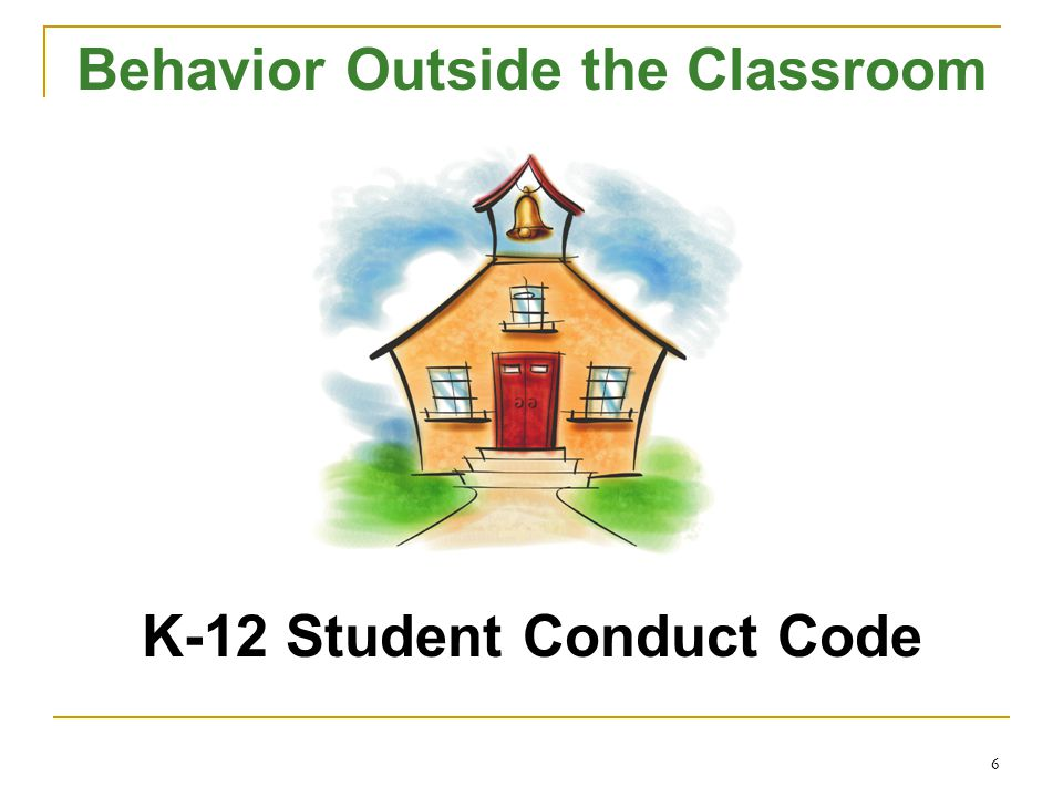 Behavior Outside the Classroom K-12 Student Conduct Code