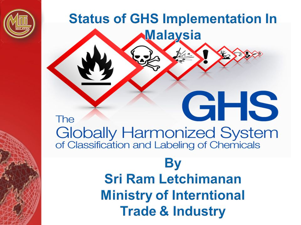 Status of GHS Implementation In Malaysia Ministry of Interntional