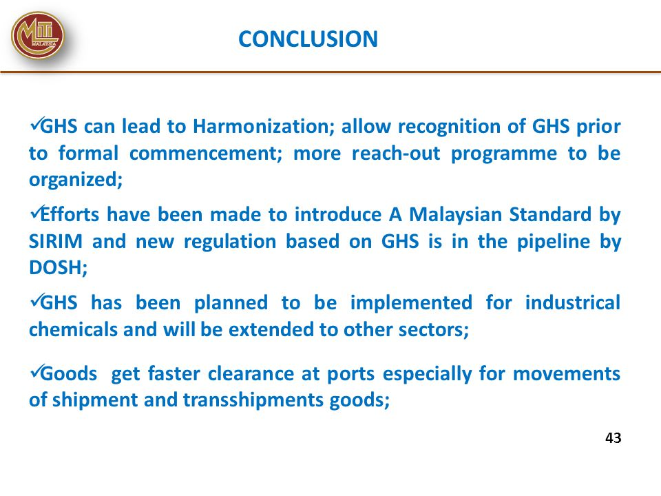 CONCLUSION GHS can lead to Harmonization; allow recognition of GHS prior to formal commencement; more reach-out programme to be organized;