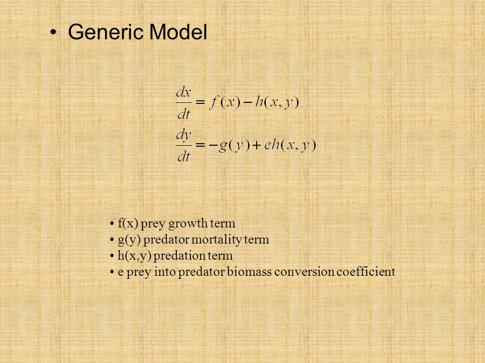 Generic Model f(x) prey growth term g(y) predator mortality term