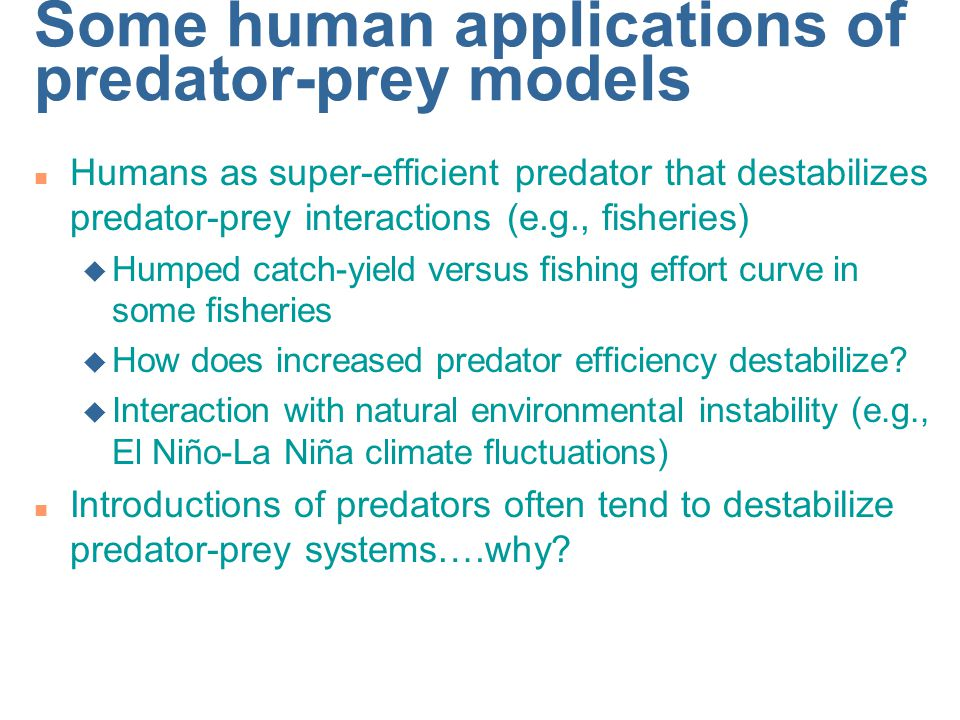 Some human applications of predator-prey models