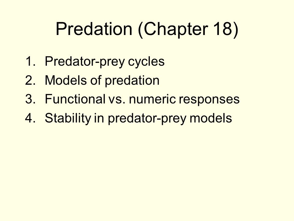 Predation (Chapter 18) Predator-prey cycles Models of predation