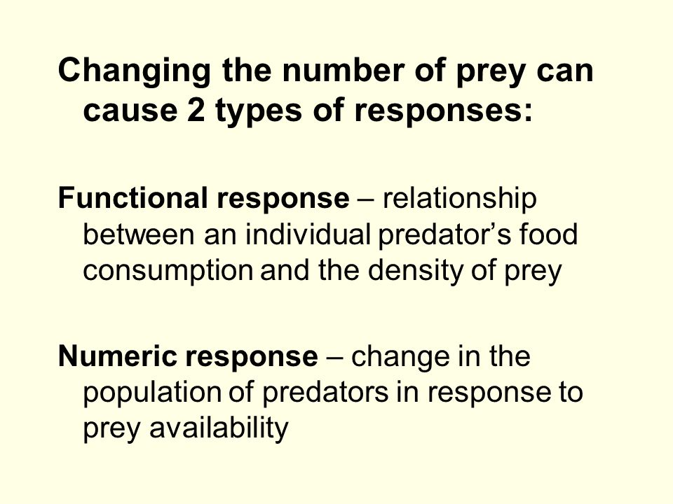 Changing the number of prey can cause 2 types of responses: