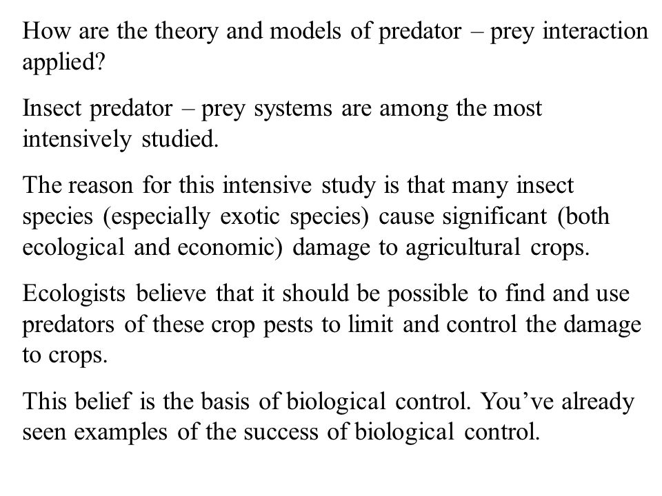 How are the theory and models of predator – prey interaction applied
