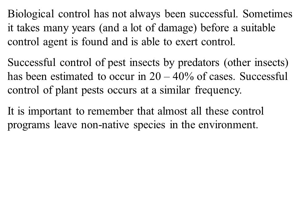 Biological control has not always been successful
